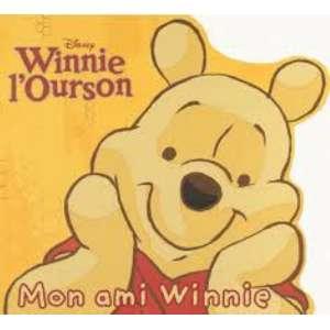 WINNIE L'OURSON : mon ami Winnie