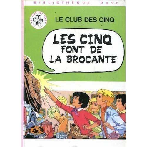 LE CLUB DES CINQ - Les cinq font de la brocante