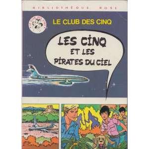 LE CLUB DES CINQ - Les cinq et les pirates du ciel