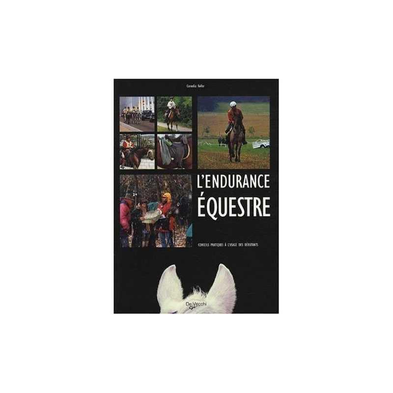 L'endurance équestre : Conseils pratiques à l'usage des débutants