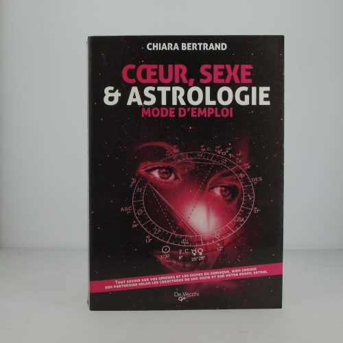 Coeur, sexe & astrologie mode d'emploi