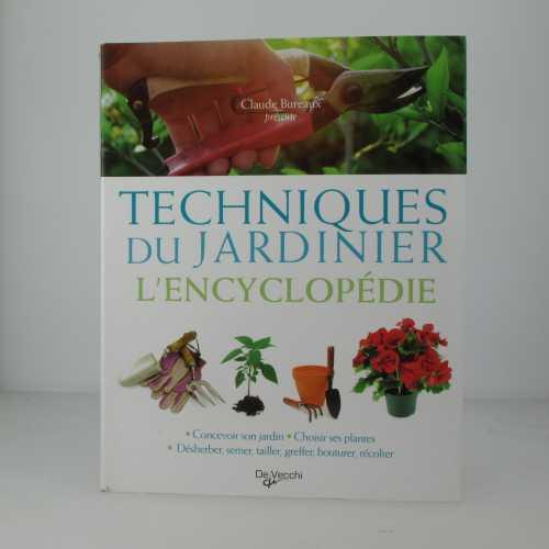 Techiques du jardinier l'encyclopédie