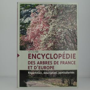 Encyclopédie des arbres de France et d'Europe
