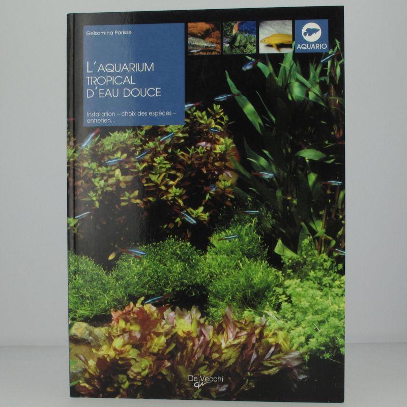 L 39 aquarium tropical d 39 eau douce - Entretien aquarium eau douce ...