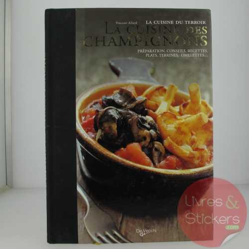 La cuisine du terroir LA CUISINE DES CHAMPIGNONS