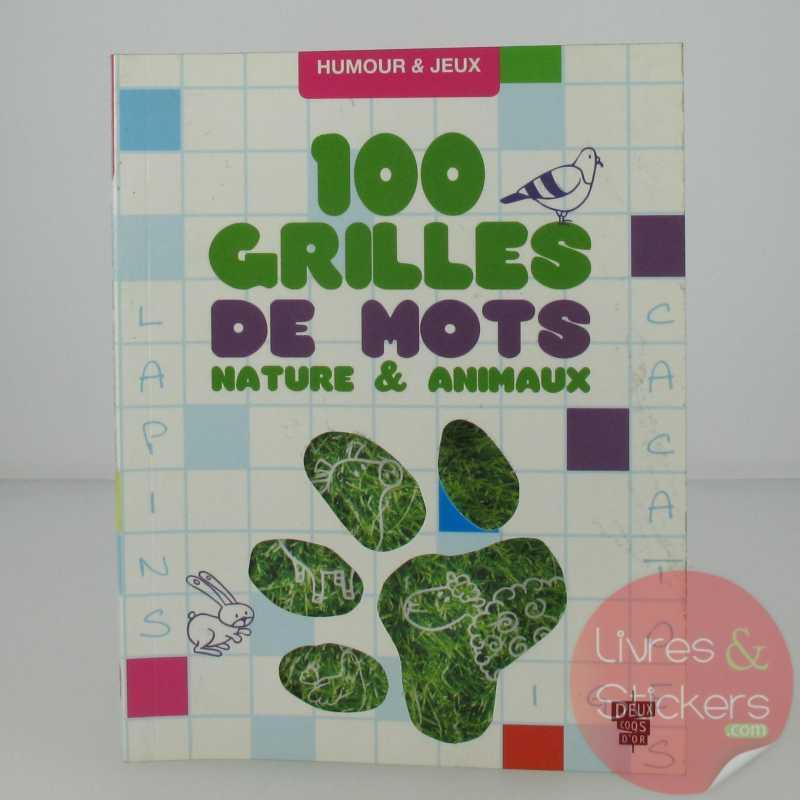 100 grilles de mots - Nature & animaux