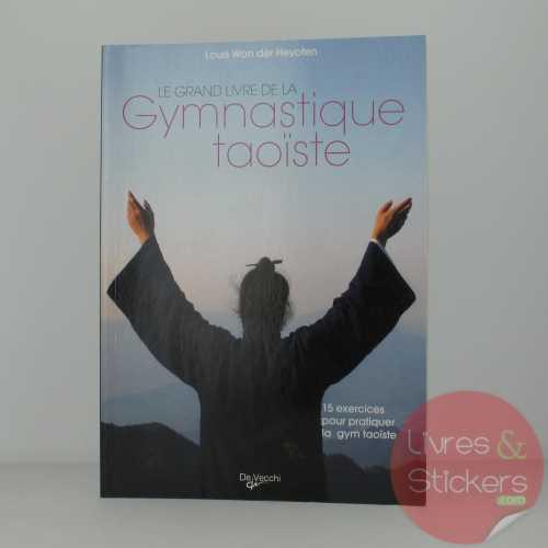 Le grand livre de la gymnastique taoïste