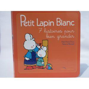 Petit Lapin Blanc 7 histoires pour bien grandir  9782013981002