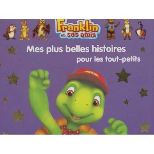 Franklin et ses amis Mes plus belles histoires pour les tout petits
