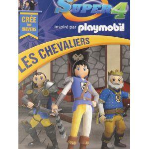 Super 4 playmobil Les chevaliers