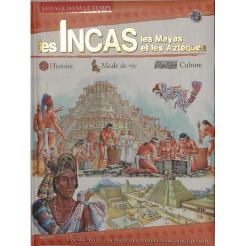 Les Incas les Mayas et les Aztèques Histoire Mode de vie Culture