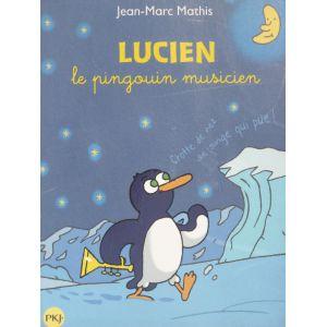 LUCIEN Le pingouin musicien Jean Marc Mathis