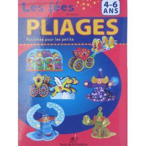 Les fées PLIAGES Activités pour les petits editions Rose de la Fontaine