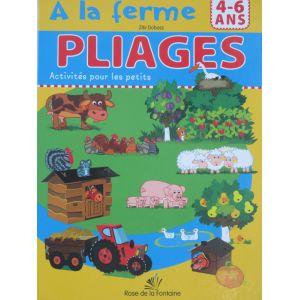 A la ferme PLIAGES Activités pour les petits editions Rose de le Fontaine