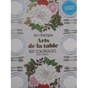 Art thérapie arts de la table 100 coloriages anti-stress