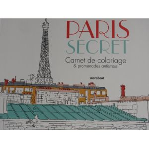 Paris secret carnet de coloriage et promenades antistress