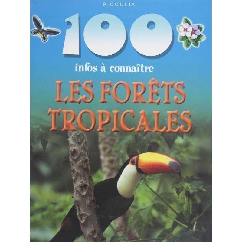 Les forêts tropicales 100 infos à connaître