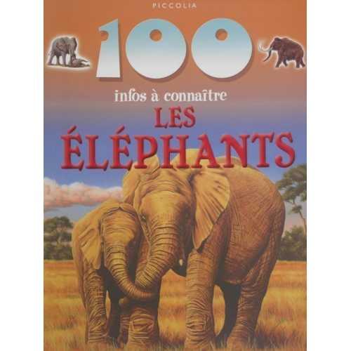 Les éléphants 100 infos à connaître