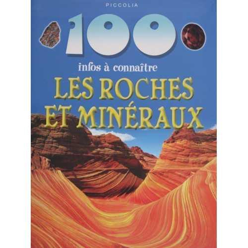 Les roches et minéraux 100 infos à connaître