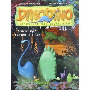 Cinque amici contro il t-rex dinodino avventure nel giurassico