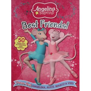 Angelina Ballerina : Best Friends (Press Out Angelina, Alice, Marco & Viki)