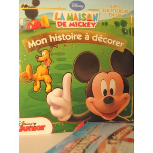 La maison de Mickey. Mon histoire à décorer avec des stickers en or.