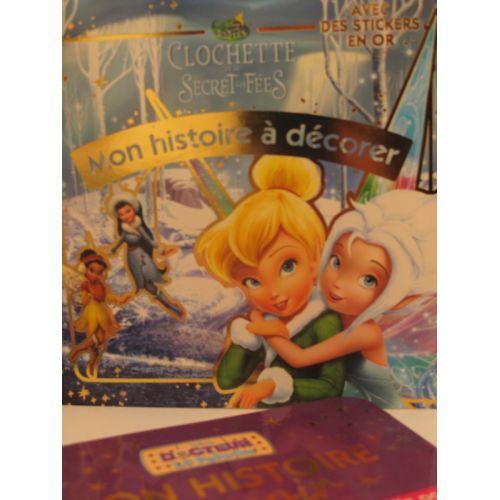Clochette et le secret des fées. Mon histoire à décorer avec des stickers en or.