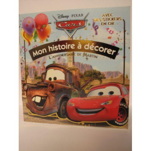 Cars L'anniversaire de Martin. Mon histoire à décorer avec des stickers en or.