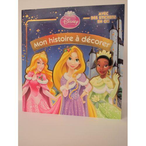 Princesse Disney. Mon histoire à décorer avec des stickers en or.