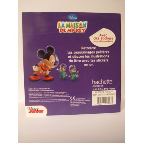 La maison de Mickey, Mickey dans l'espace. Mon histoire à décorer avec des stickers en or.