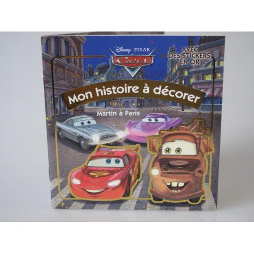 Mon histoire à décorer. Disney pixar Cars avec des stickers en or. Martin à Paris.
