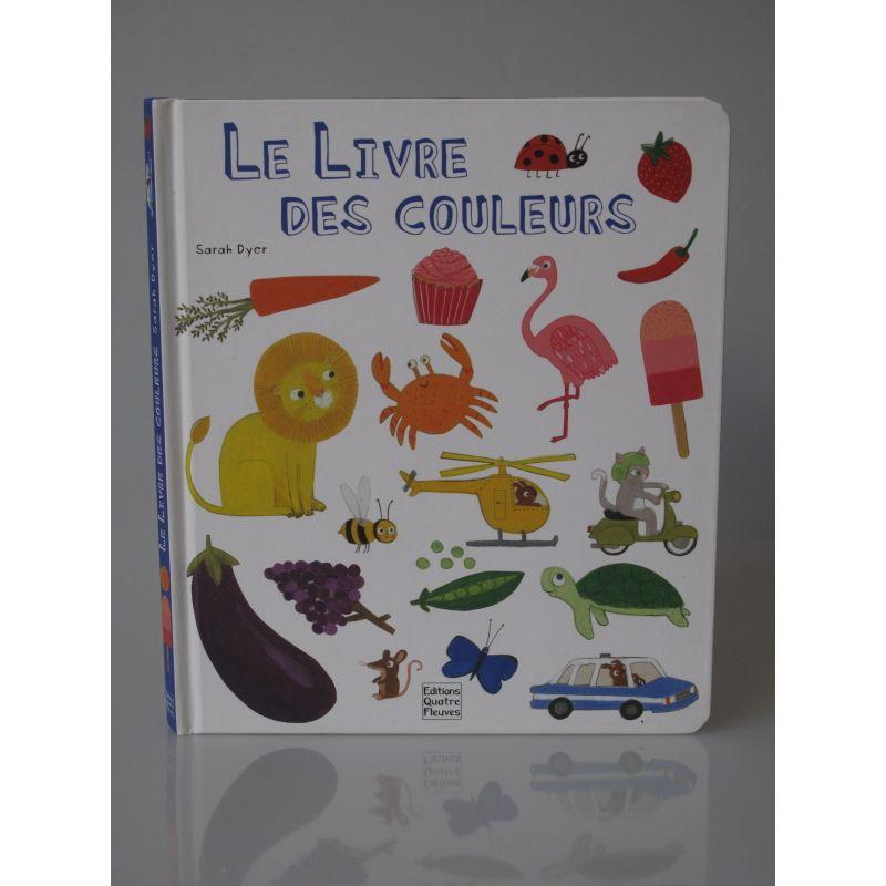 Le livre des couleurs. Sarah Dyer.