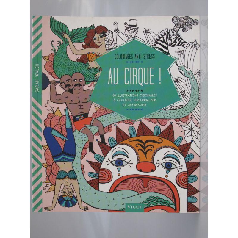 Coloriages anti-stress. Au cirque. 30 illustrations originales à colorier, personnaliser et accrocher.