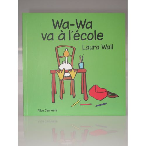 Wa-Wa va à l'école. Laura Wall. Alice Jeunesse.