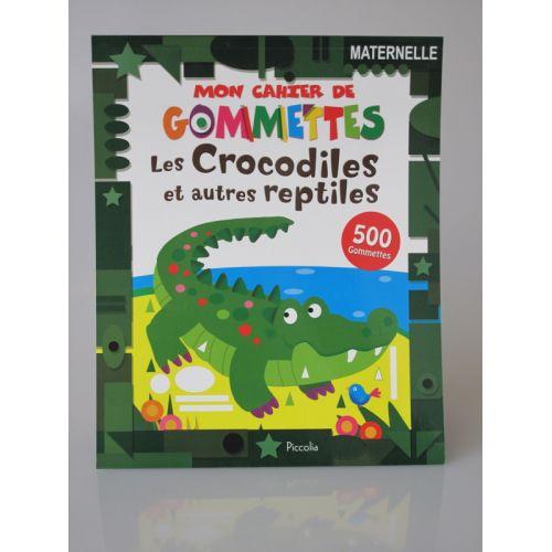 Mon cahier de gommettes les crocodiles et autres reptiles. 500 Gommettes.