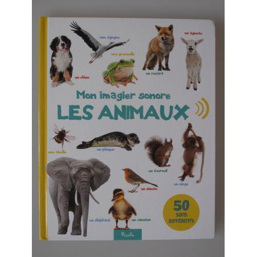 Mon imagier sonore : Les animaux. Découvre le bruit des animaux!