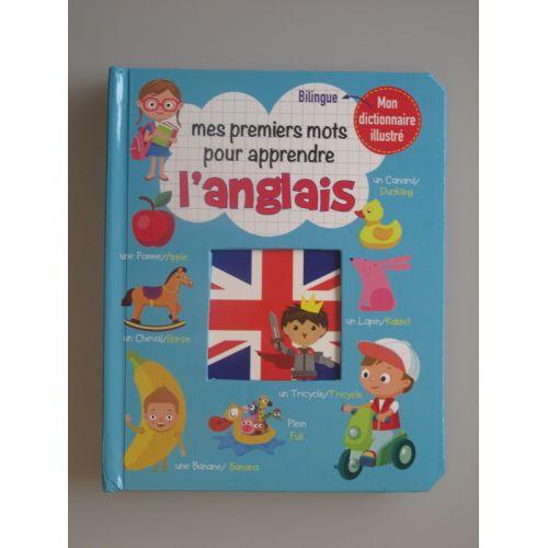 Mes premiers mots pour apprendre l'anglais. Mon dictionnaire illustré bilingue.