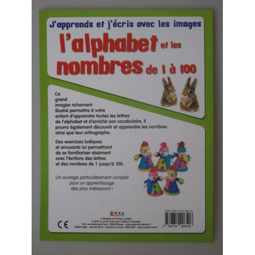 J'apprends et j'écris avec les images L'alphabet  et les nombres de 1 à 100.