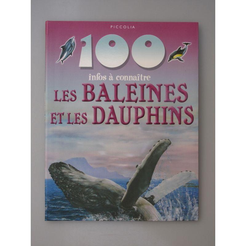 Les baleines et les dauphins. 100 Infos à connaître.