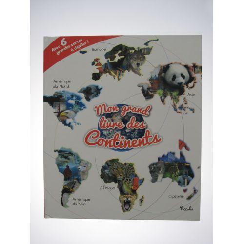 Mon grand livre des continents. Avec 6 grandes cartes à déplier!
