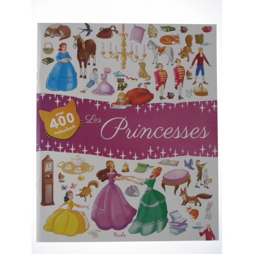 Les princesses. Avec 400 autocollants.