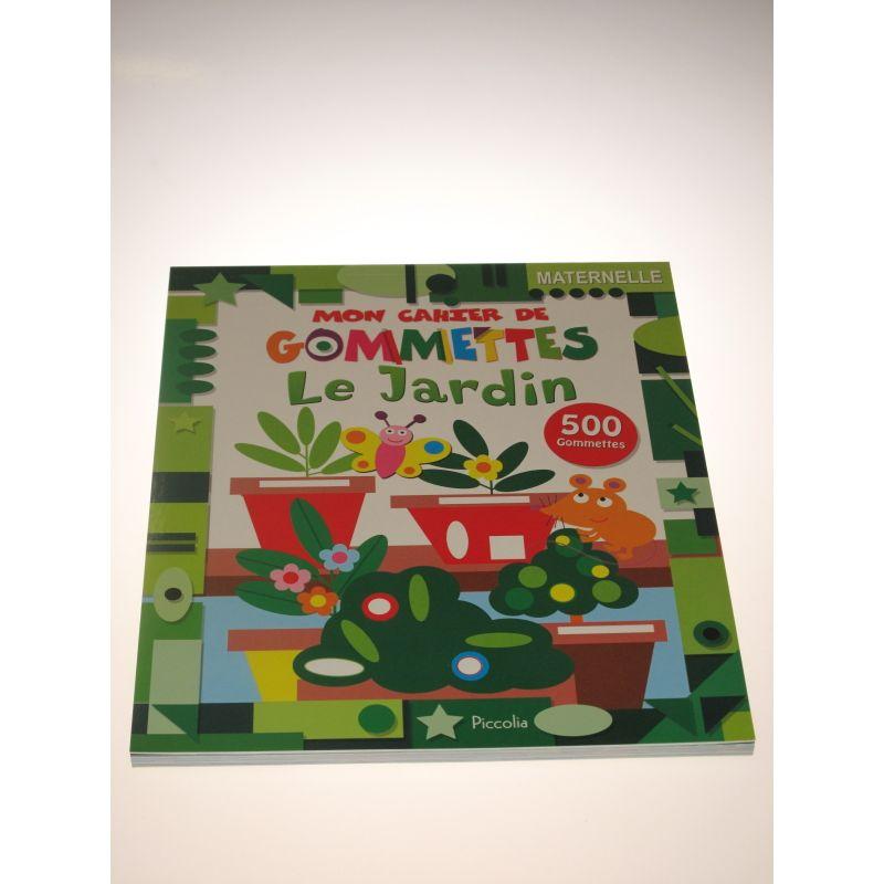 Mon cahier de gommettes. Le jardin 500 Gommettes.